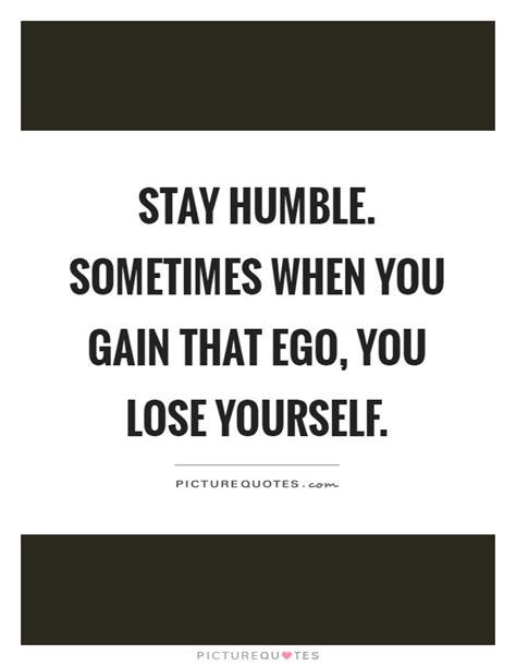 stay humble quotes stay humble quotes sayings stay humble picture quotes