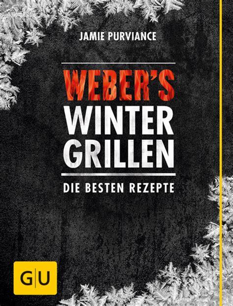 Weber S Wintergrillen Die Besten Rezepte Gu Weber S