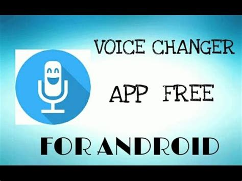 voice app for android voice changer app for android free