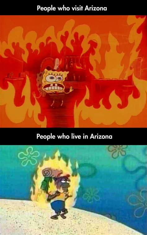 Arizona Heat Meme - this sums up living in arizona