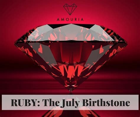 Ruby Birthstone Of July 2 by Ruby Is Beloved For It Enduring Properties And Fiery Hues