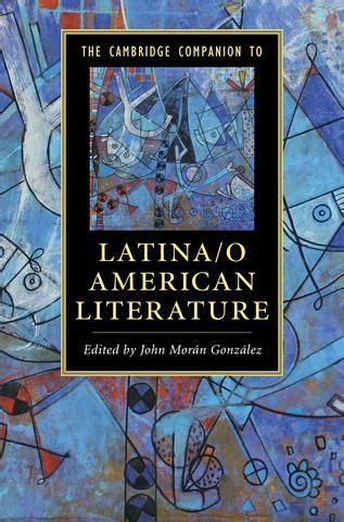 themes in latin american literature the cambridge companion to latina o american literature by