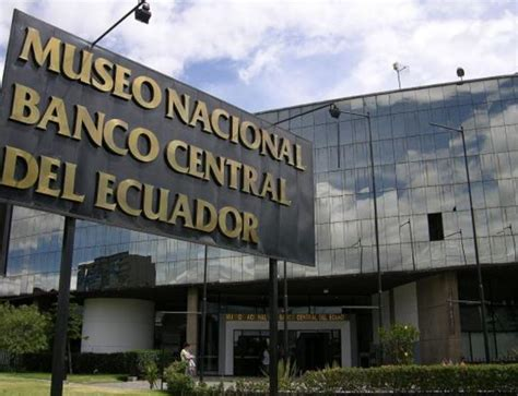 banca central informaci 243 n museo nacional de banco central quito
