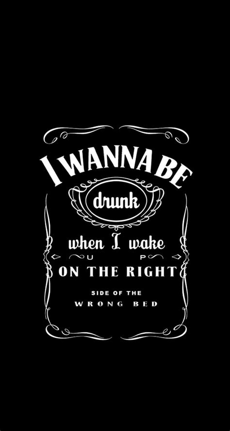 wake up on the wrong side of the bed i wanna be drunk when i wake up on the right side of the wrong bed the iphone wallpapers