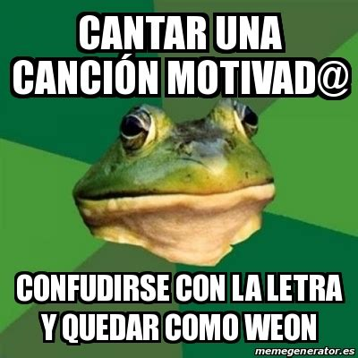 Foul Bachelor Frog Meme Generator - meme foul bachelor frog cantar una canci 211 n motivad
