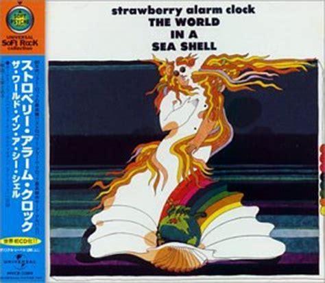 strawberry alarm clock world in a sea shell