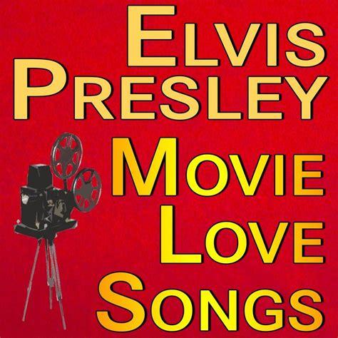 film love love love mp3 elvis presley movie love songs elvis presley mp3 buy