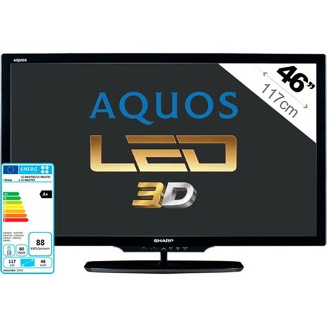 Tv Votre Led tv led 3d sharp aquos lc 46le730e 117 cm top achat