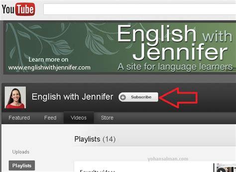 tutorial belajar bahasa inggris otodidak belajar bahasa inggris dengan youtube yohansalman com