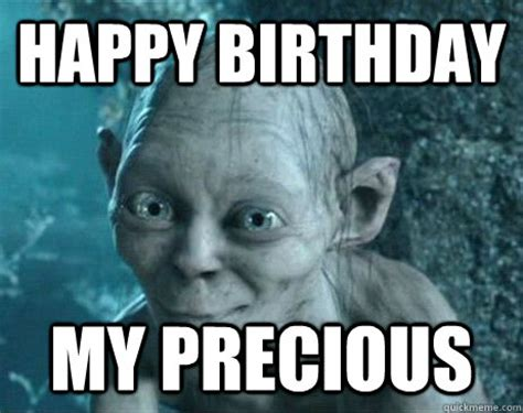 Happy Birthday Love Meme - happy birthday my precious smeagol birthday meme quickmeme