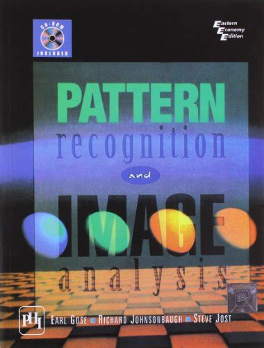 pattern recognition and image analysis earl gose richard johnsonbaugh steve jost pattern recognition and image analysis by gose earl