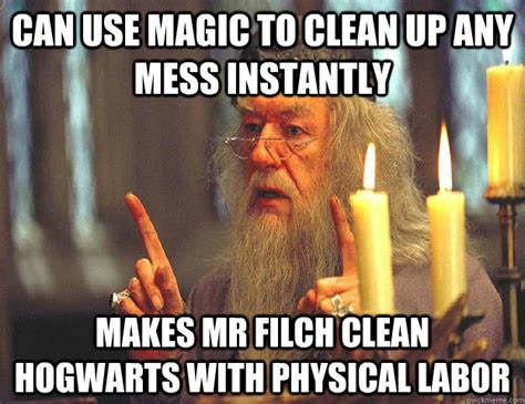 Clean Up Meme - can use magic to clean up any mess instantly makes mr