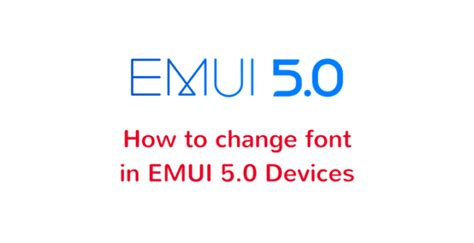 emui theme with font how to change font style in emui 5 x devices no root