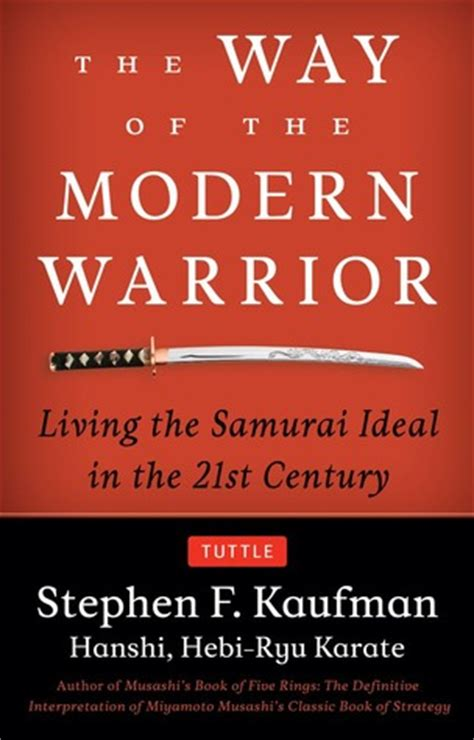 of in the 21st century books the way of the modern warrior living the samurai ideal in