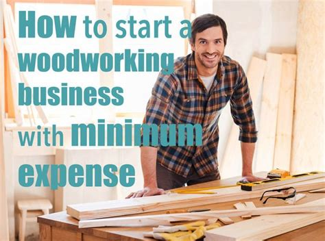 how to become a master woodworker learn amazing ways to start a woodworking business with
