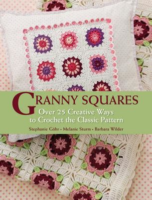 Creative Grandma Giveaway - book review and giveaway granny squares by gohr sturm and wilder underground crafter