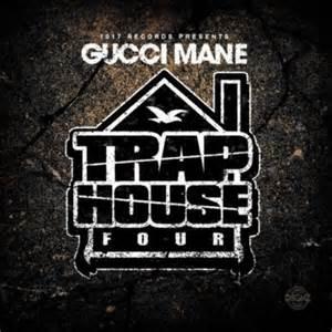 gucci mane trap house 4 album weglobee