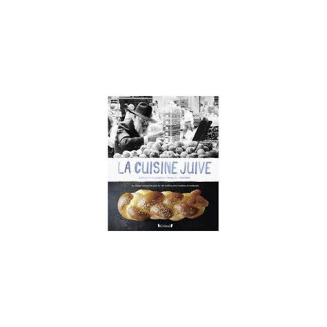 cuisine juive la cuisine juive librairie gourmande