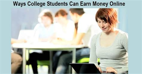 Make Money Online As A College Student - ways to earn money online for college students tenarkan