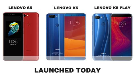Lenovo S5 lenovo s5 k5 k5 play with dual rear cameras launched