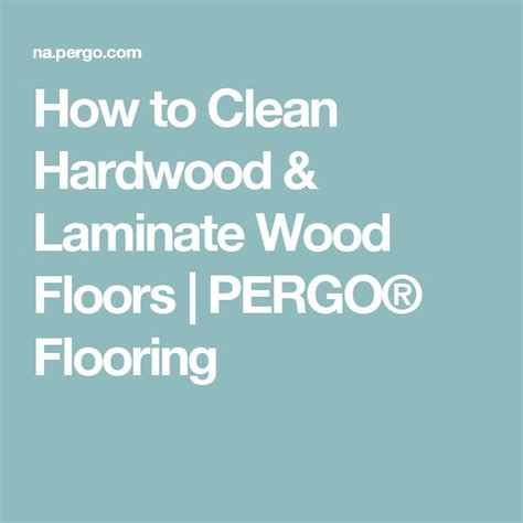 how to clean hardwood laminate wood floors pergo