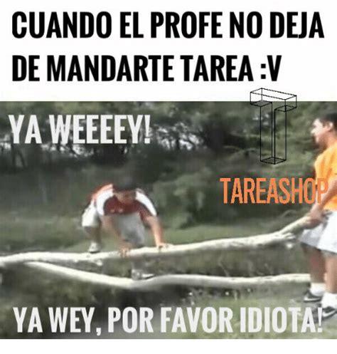 Ya Wey Meme - 25 best memes about ya wey por favor ya wey por favor memes