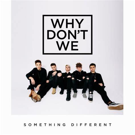 Something Different by Why Don T We Something Different Lyrics Genius Lyrics