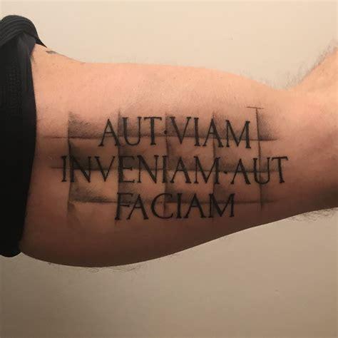 aut viam inveniam aut faciam tattoo aut viam inveniam aut faciam either find a way or make one