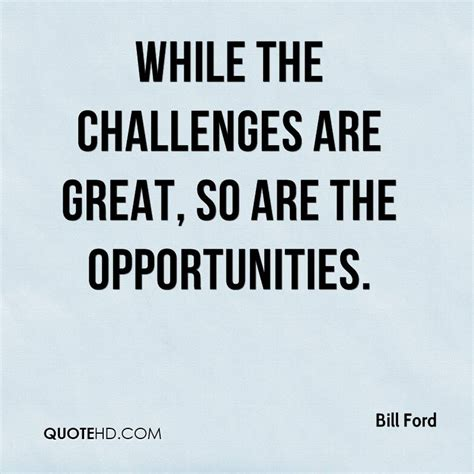 quotes about challenges opportunities and challenges quotes quotesgram