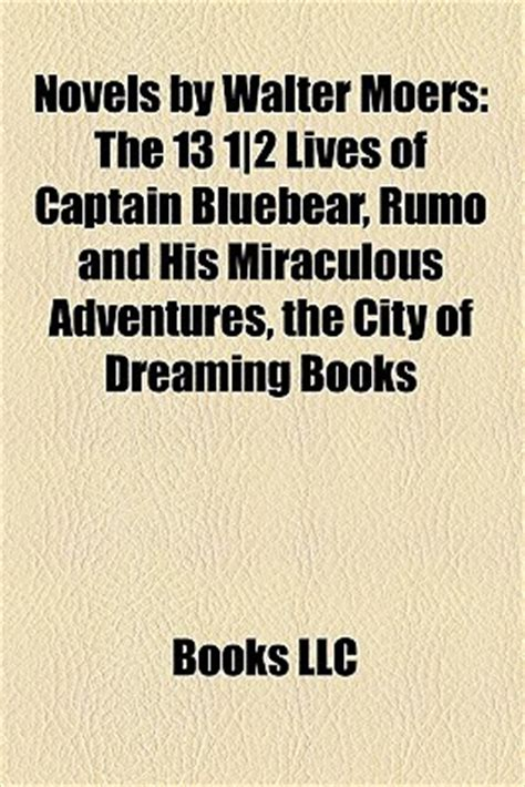The City Of Dreaming Books novels by walter moers the 13 1 2 lives of captain bluebear rumo and his miraculous adventures