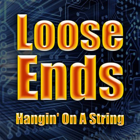 loose ends hangin on a string hangin on a string re recorded loose ends mp3