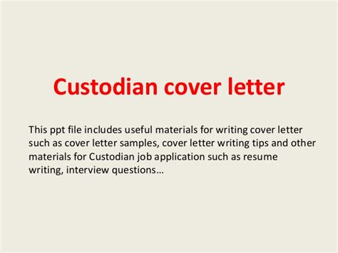 custodian cover letter sle custodian cover letter