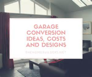 garage conversion ideas costs and designs home builders design ideas for garage conversions real homes