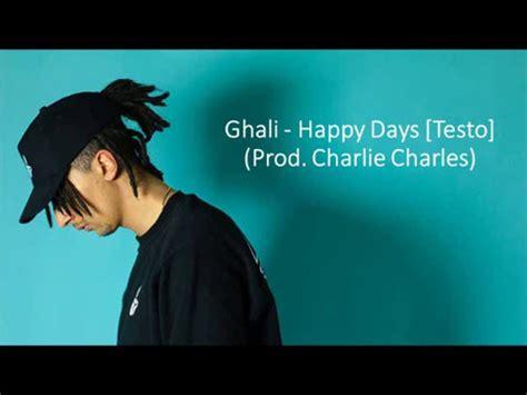 happy days testo ghali happy days prod charles testo