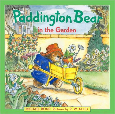 libro paddington in the garden paddington bear in the garden by michael bond r w alley hardcover barnes noble 174