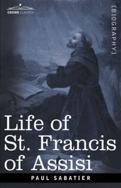 biography ebook pdf download life of st francis of assis by paul sabatier ebook