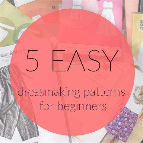 For Beginners 5 easy dressmaking patterns for beginners
