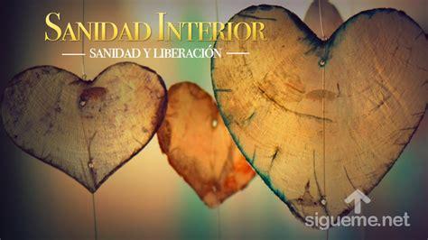 sanidad interior sanidad interior liberacion y sanidad del alma
