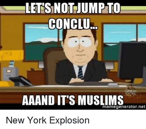Meme Generator Net - letsnot jump to conclu aaand it s muslims memegeneratornet