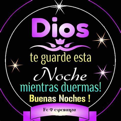 imagenes de buenas noches dios te bendiga dios te guarde esta noche mientras duermas buenas