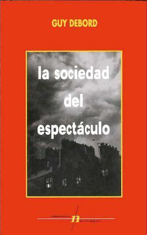 la sociedad del espectculo 8481912395 calam 233 o la sociedad del espectaculo