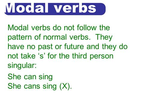 verb pattern take modal verbs modal verbs do not follow the pattern of