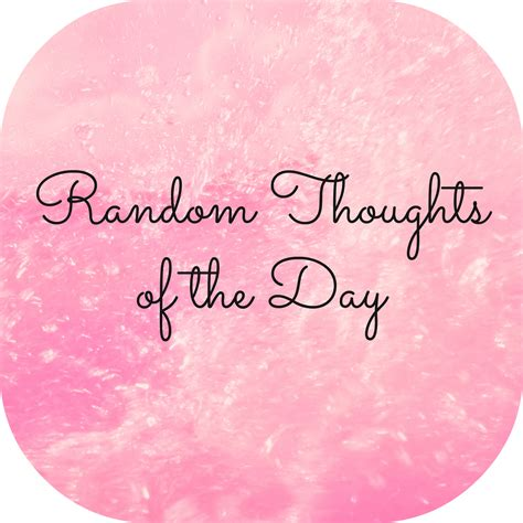 mixed bag random thoughts of the day