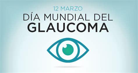 Tus Ojos Son Para Siempre Cuidalos Semana Mundial Del Glaucoma | tus ojos son para siempre 161 cu 237 dalos semana mundial del