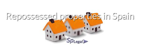 buying a repossessed house process bank repossessed property spain