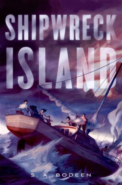 ship wrecked stranded on an world books shipwreck island shipwreck island 1 by s a bodeen