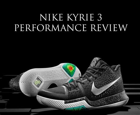 basketball shoe performance reviews nike kyrie 3 performance review the ultimate guard shoe