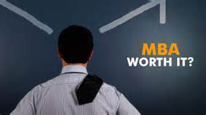 Is Getting An Mba Worth It by Is An Mba Worth It