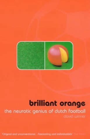 brilliant orange the neurotic 0747553106 idrottsforum org feature det 228 r bara historia fotboll som levande historia