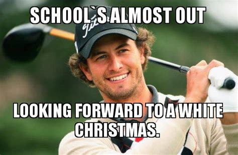 Schools Out Meme - school s almost out looking forward to a white christmas